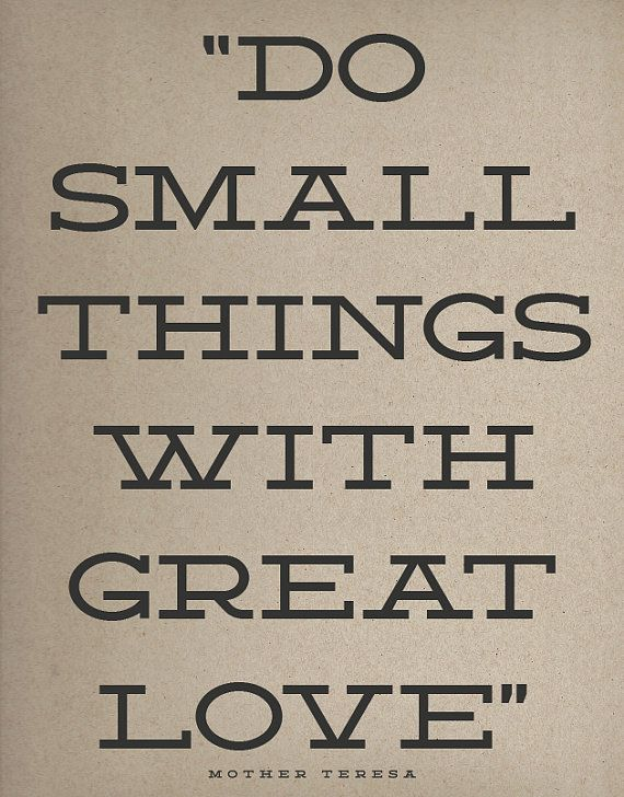 Do Small Things With Great Love Quote By Mother Teresa Original PRINT