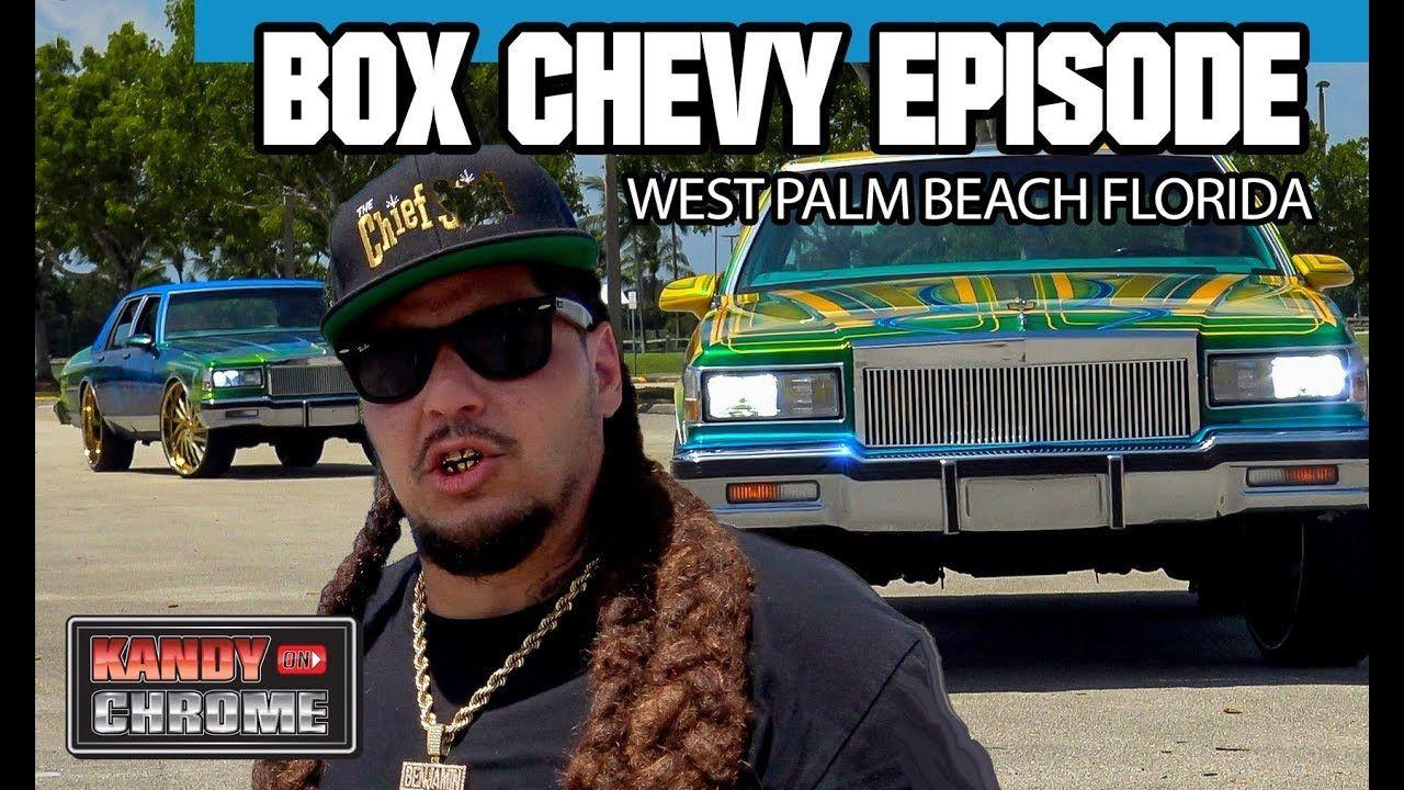 Kandyonchrome Box Chevy Episode Chevy West Palm Beach Florida