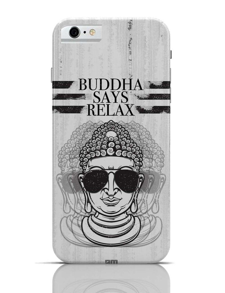 Iphone 6 6s Covers Cases Buddha Says Relax Iphone 6 Case