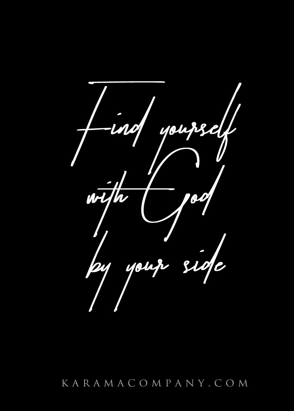 Find Yourself With God By Your Side Karamacompany Com Be Yourself Quotes Words True Quotes God is love wallpaper black