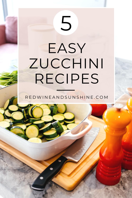 Friday Favorites Easy Zucchini Recipes Red Wine And Sunshine Easy Zucchini Recipes Easy Zucchini Zucchini Recipes