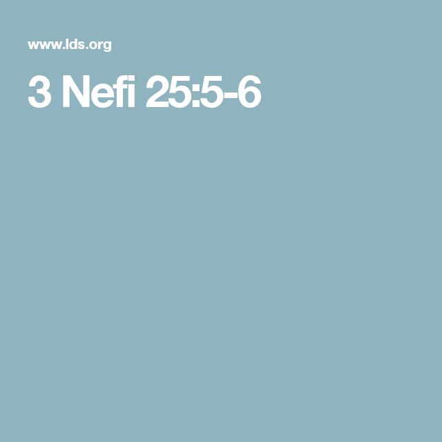 3 Nefi 25:5-6