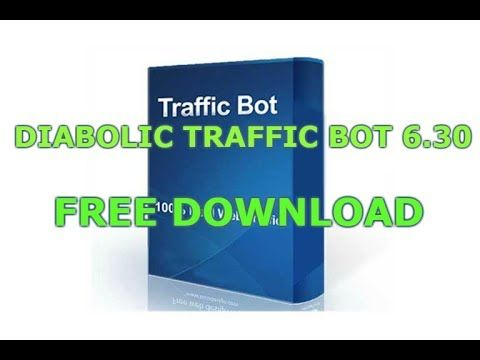 Diabolic Traffic Bot 6 30 Latest Verson Free Download | How to make
