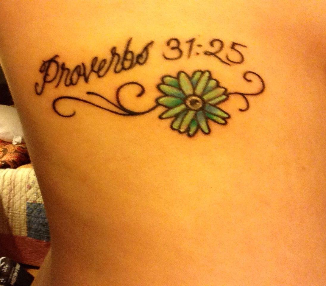 My New Proverbs 31 25 Flower Tattoo Tattoos Proverbs 31 25 Flower Tattoo