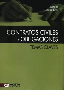 Contratos civiles y obligaciones: temas claves / Manuel Muro Rojo. 346.6 M95