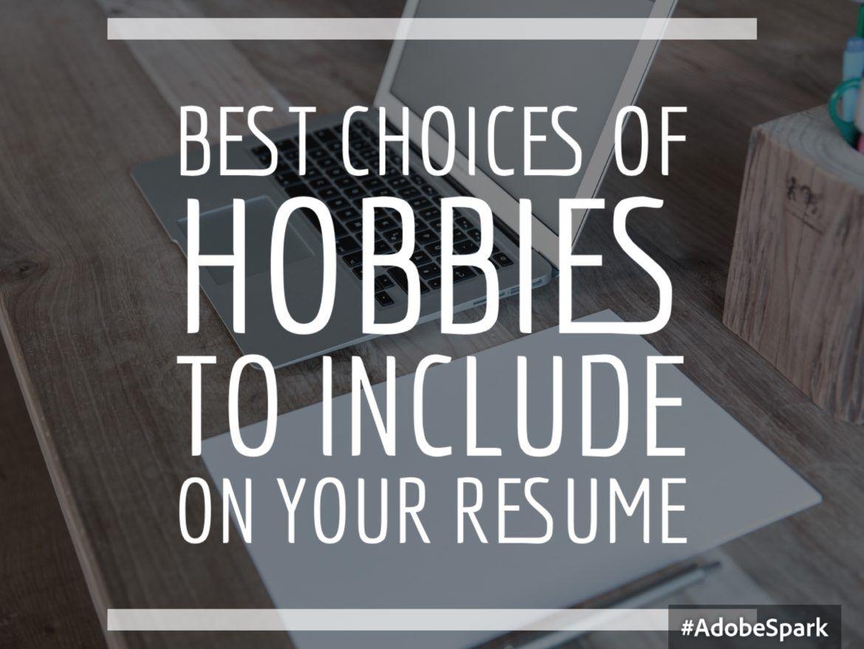 Best Hobbies To Include on Your Resume Hobbies, Hobbies