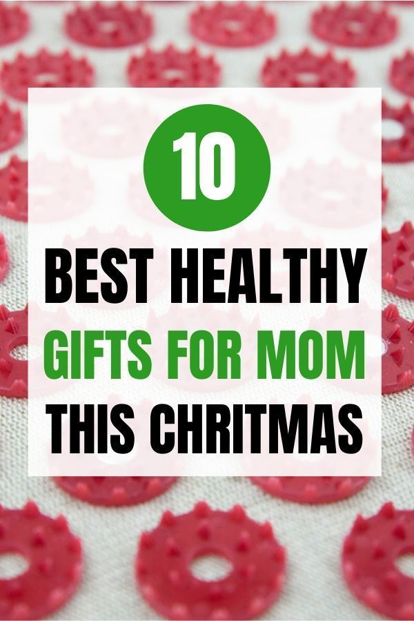 Top 10 Unique Gifts For Mom For Healthy Living Unique