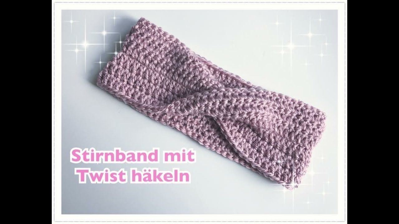 EINFACHES Stirnband mit TWIST häkeln / super für Anfänger geeignet ...