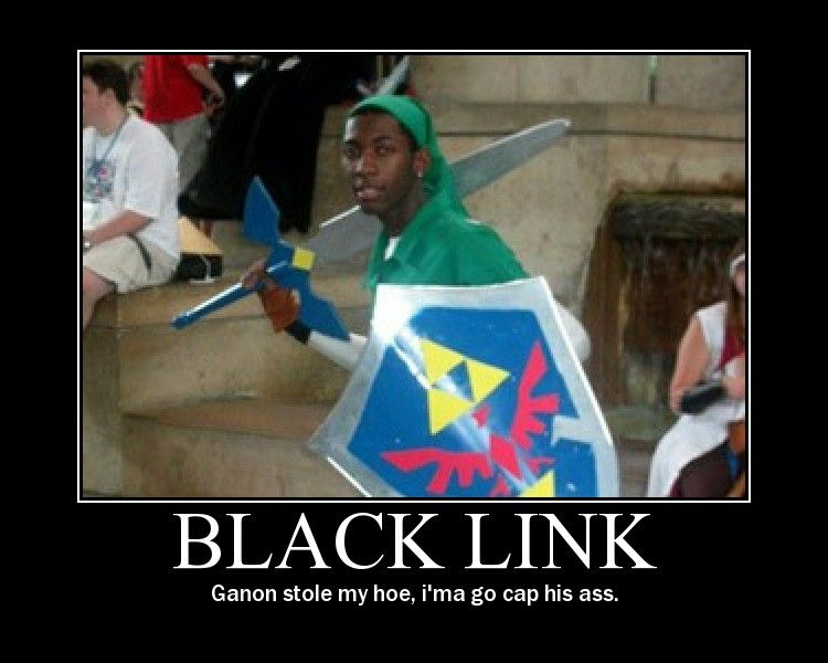 black link ganon stole my hoe cap his ass demotivational poster / blacklink.jpg