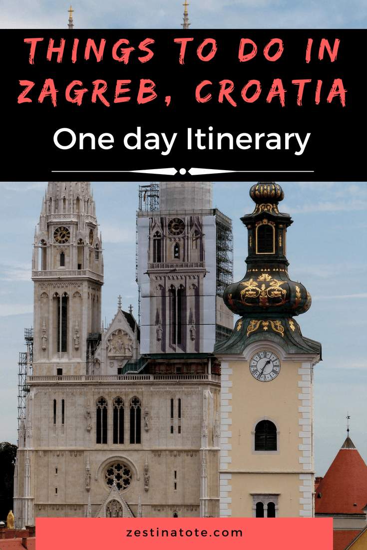 What To Do In Zagreb In One Day A Quick Stopover To See Top Attractions Road Trip Europe Europe Travel Travel Around The World