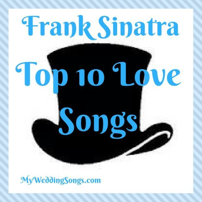 Top 10 Frank Sinatra Love Songs For Weddings The Perfect Wedding Playlist
