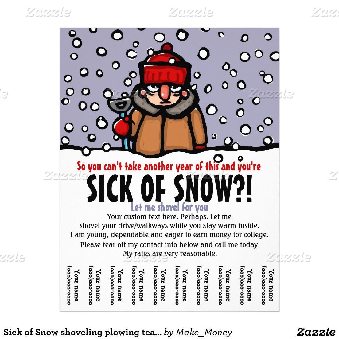 Sick Of Snow Shoveling Plowing Tear Sheet Flyer Zazzle Com