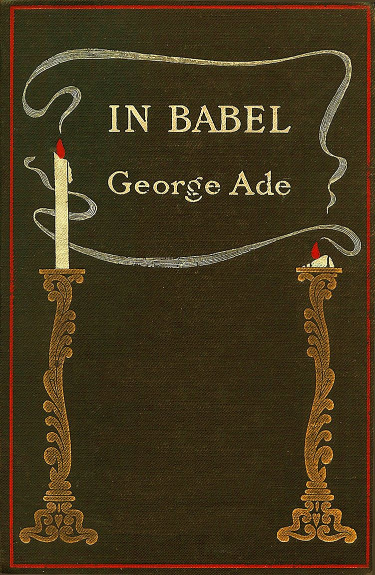 'In Babel' by George Ade. McClure, Phillips & Co.; New York, 1903