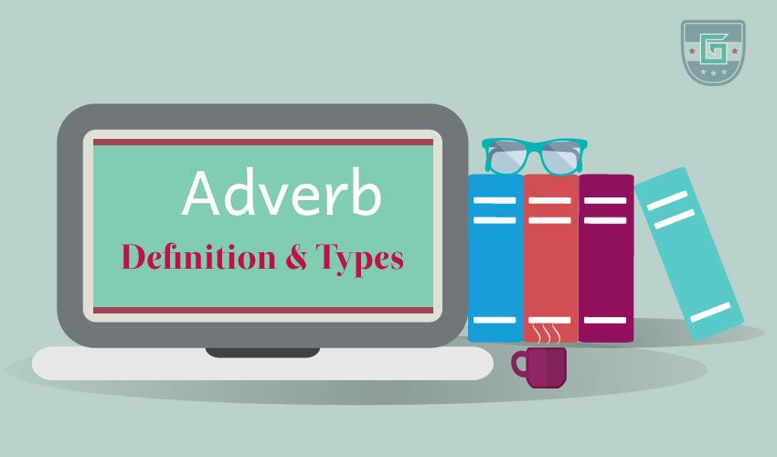 Adverb Definition Types With Example Adverb Definition Types