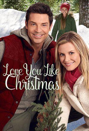 Love You Like Christmas English Film De Graeme Campbell Themes Hiver Romance Hallmark Channel Christmas Movies Hallmark Christmas Movies Christmas Movies
