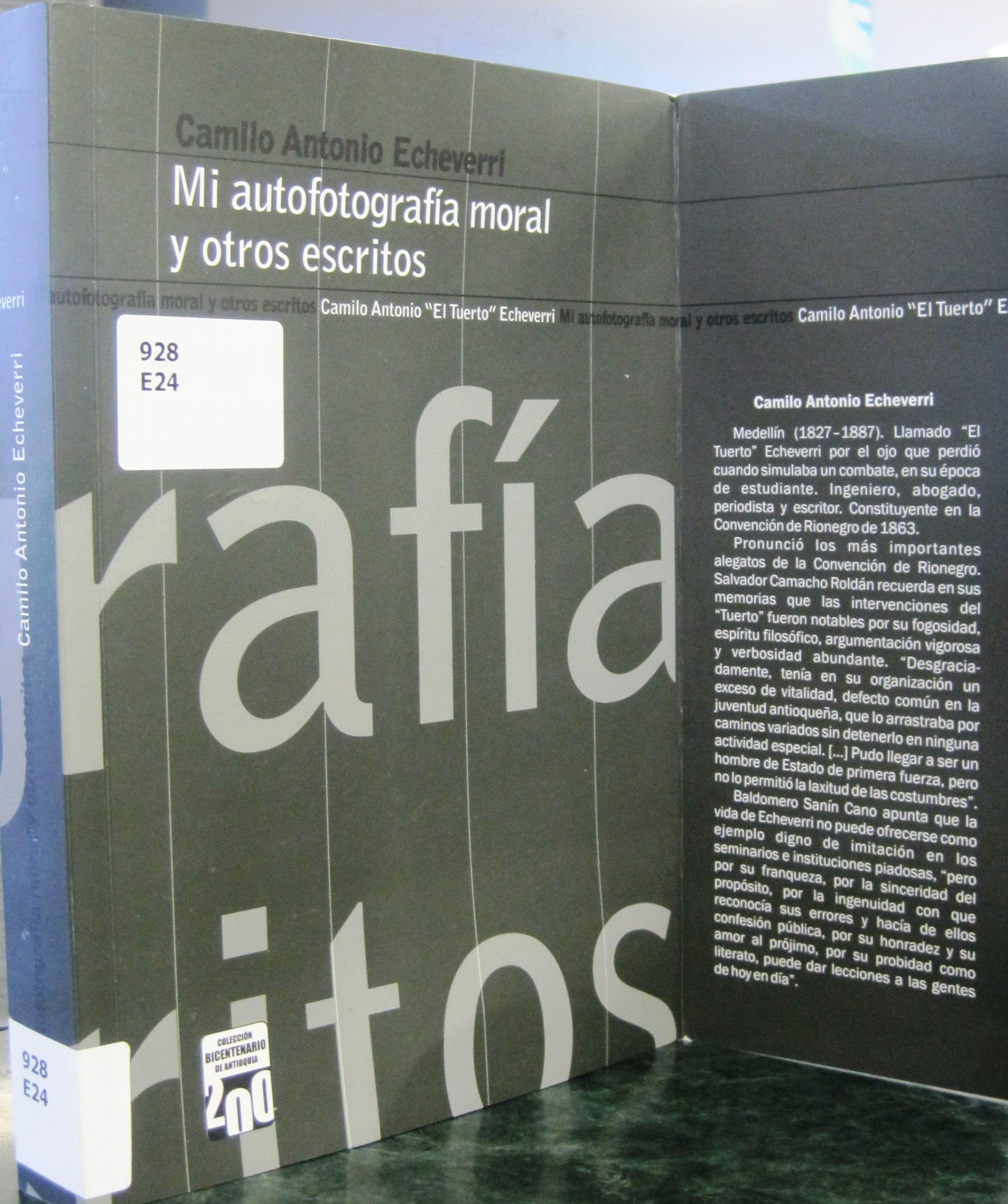 Mi autofotografía moral y otros escritos. Echeverri fue la antítesis de la antioqueñidad, la negacion de los valores de la raz… (con imágenes) | Negación, Vicios ocultos, Escrito