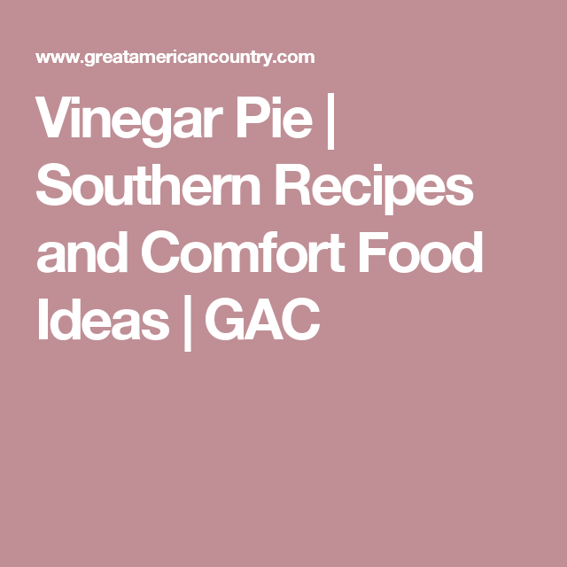 Vinegar Pie | Southern Recipes and Comfort Food Ideas | GAC