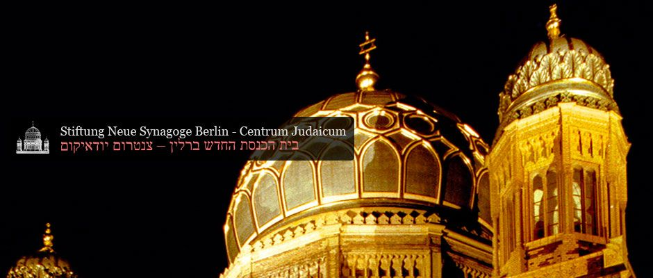 Centrum Judaicum Neue Synagoge Neue Wege Berlin