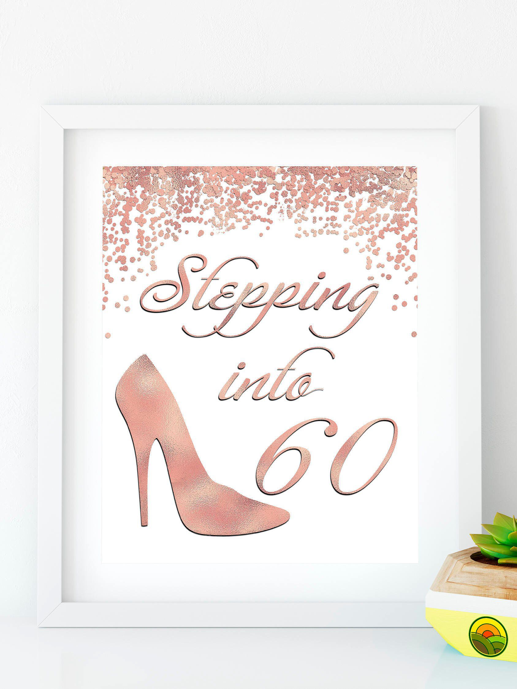Stepping Into 60 Happy Birthday Rose Gold Sign 60th Bday Party