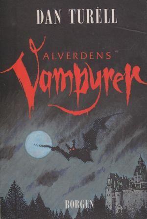 """""""Alverdens vampyrer - F²rste forestilling på grusomhedens teater eller en idés rejse fra 5000 f. Kristus til i dag"""" av Dan Turèll"""