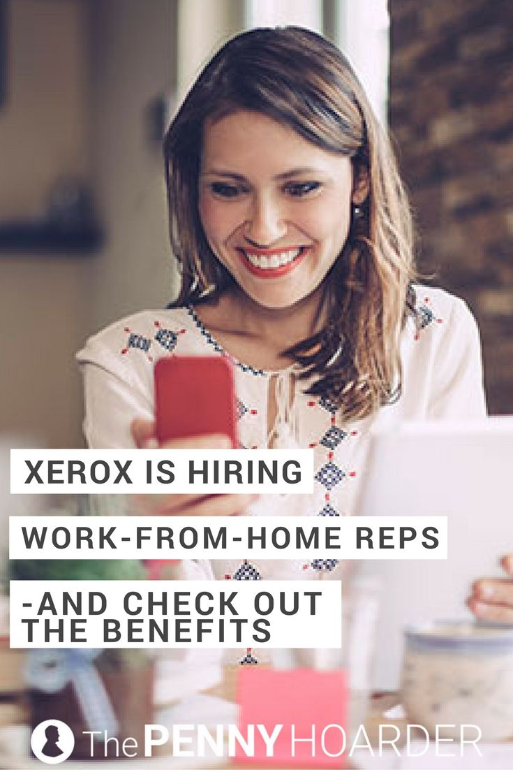 Xerox Is Hiring Work From Home Reps And Check Out The Benefits