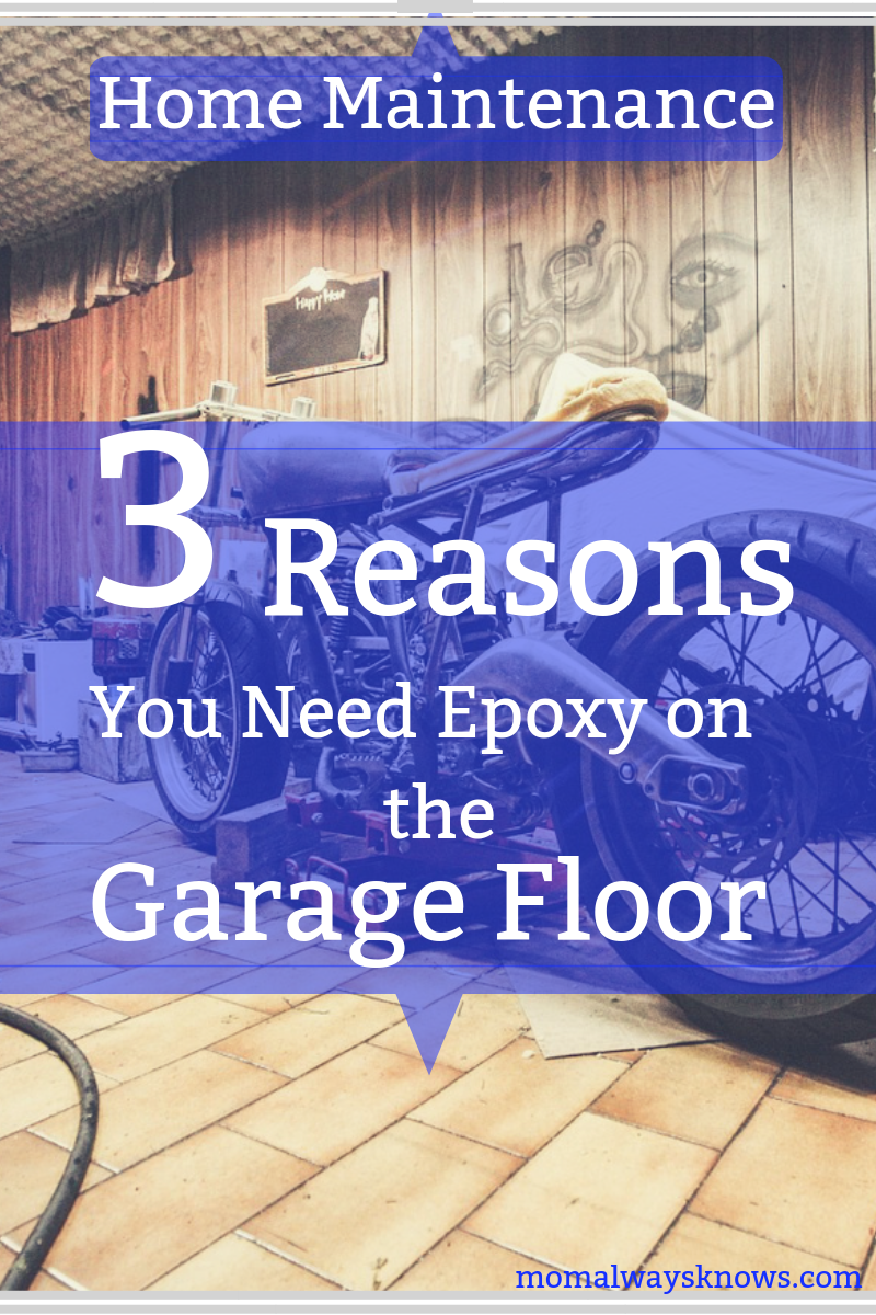 Home Maintenance 3 Reasons You Need Epoxy on Your Garage