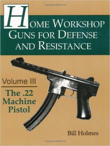 amazon com the 22 machine pistol home workshop guns for defense rh pinterest at