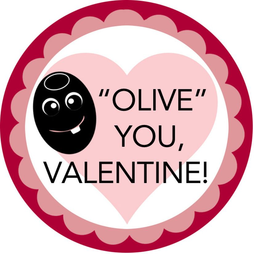 """""""Olive"""" You, Valentine! Print and stick onto Pearls To Go Cups for a easy and tasty Valentine gift."""