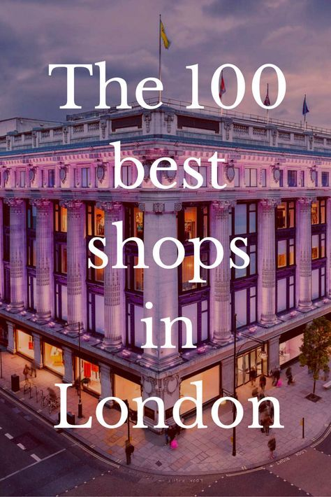 From big department stores to tiny boutiques, we choose the best shops to visit in London. #ShoppingTravel