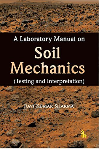 A Laboratory Manual On Soil Mechanics Testing And