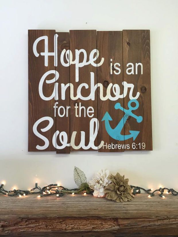 Hope Is An Anchor For The Soul Pallet Sign Wood Pallet