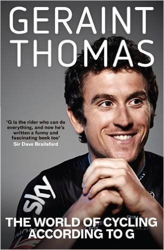 The World of Cycling According to G: Geraint Thomas: 9781784296360: Amazon.com: Books
