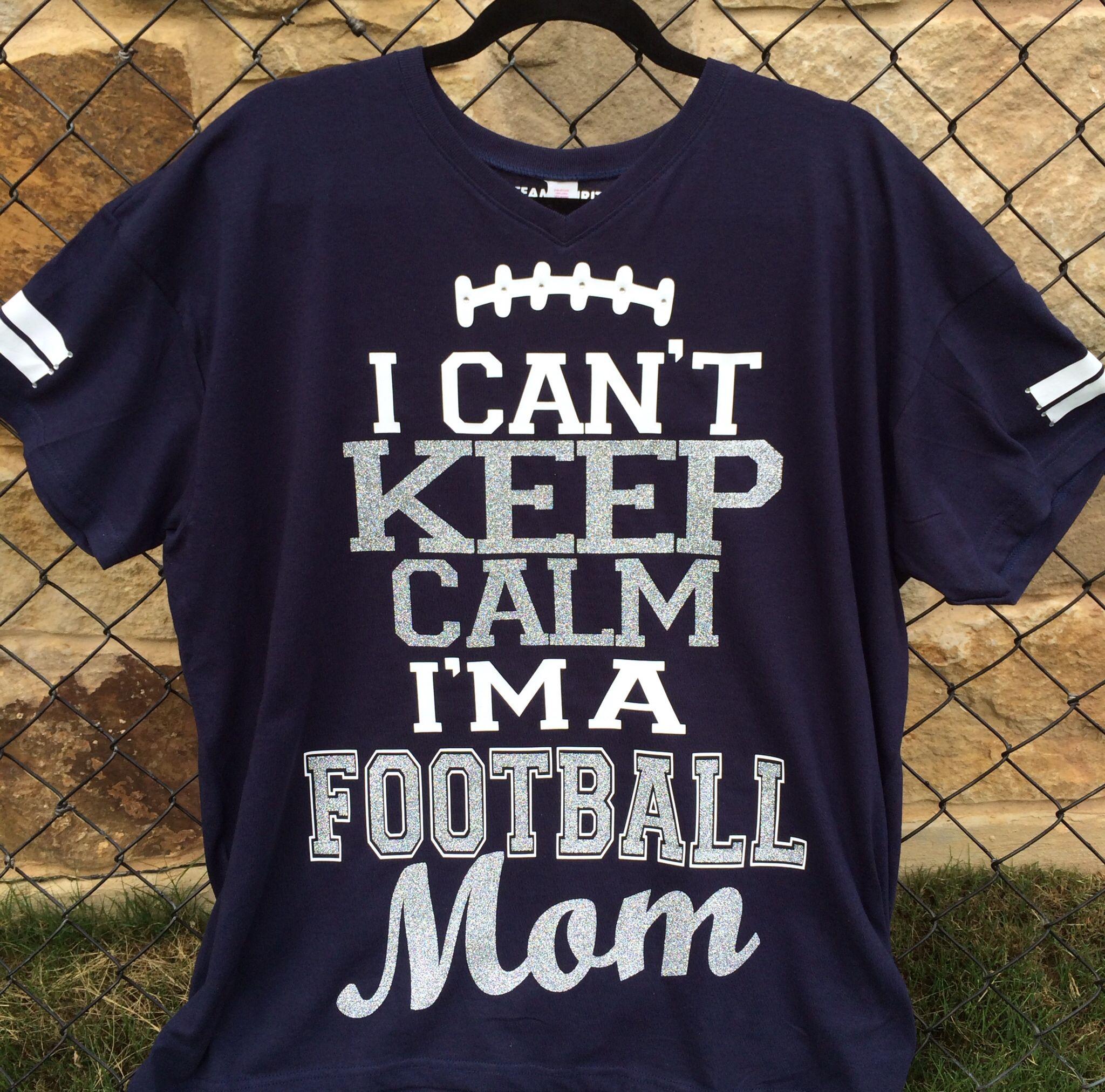6763ba2361bd Custom I Can't Keep Calm I'm a Football Mom Shirt Made by Team ...