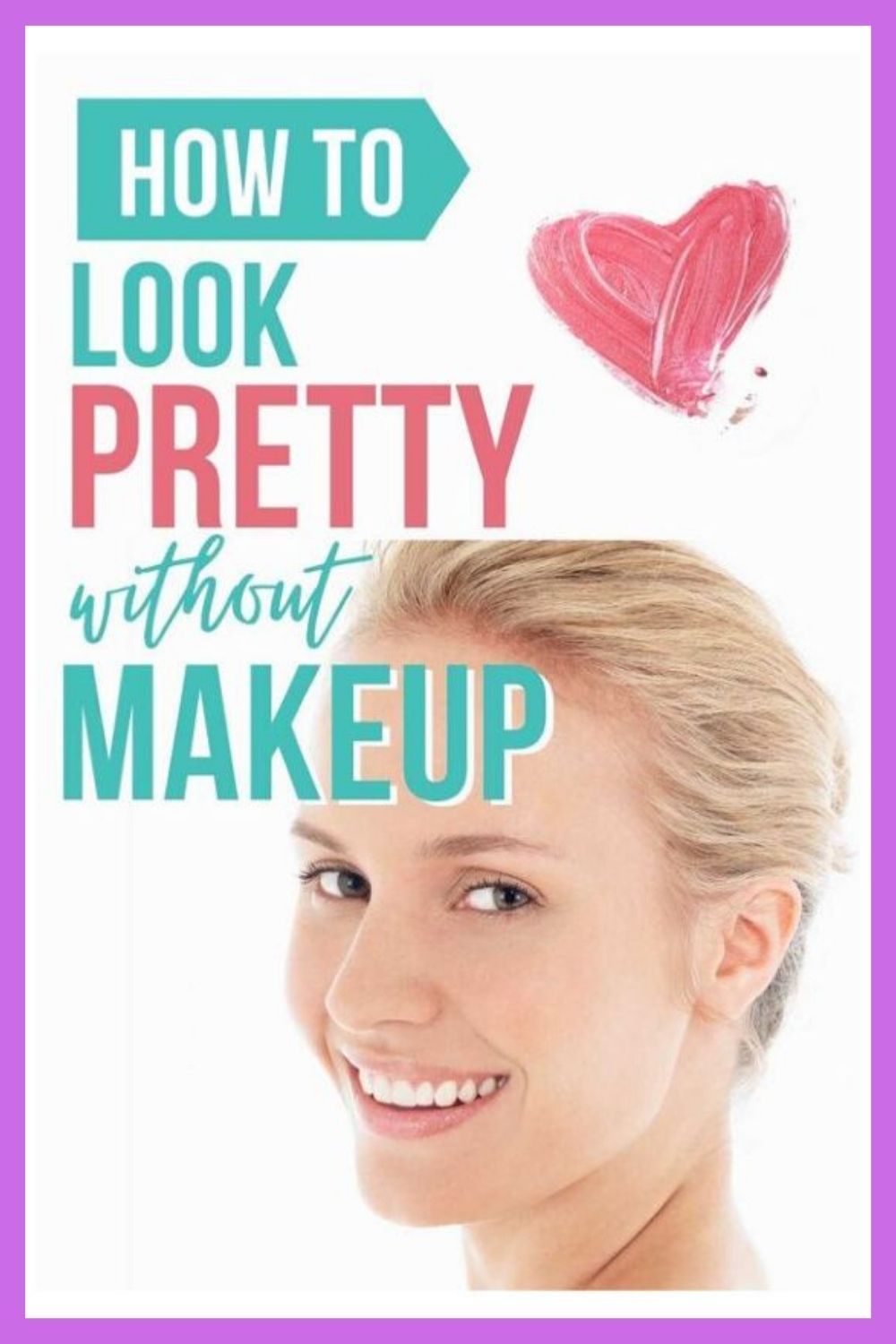 How to Look Pretty Without Makeup in 2020 How to look