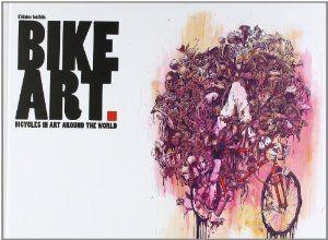 Bike Art: Bicycles In Art Around The World     Kiriakos Iosifidis 저