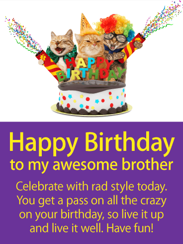 Live It Well Happy Birthday Card For Brother You Ve Never Quite Understo Birthday Cards For Brother Happy Birthday Brother Happy Birthday Wishes For A Friend