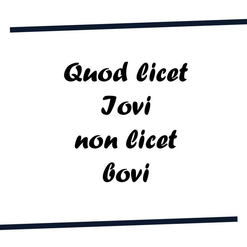Quod Licet Iovi Non Licet Bovi Latin Phrase Latin Quotes Latin Phrases Latin Words