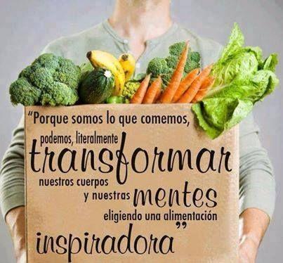 Porque Somos Lo Que Comemos Podemos Literalmente Transformar