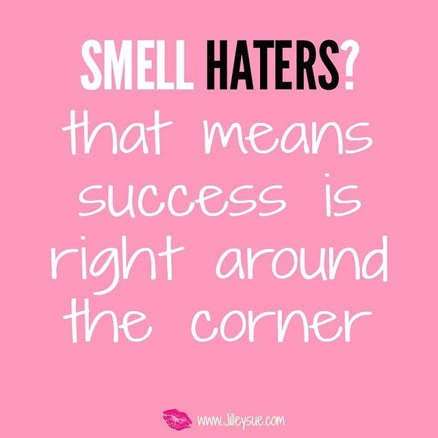 Smell Haters!??? ohhhhhh get ready success is around the corner!!!!