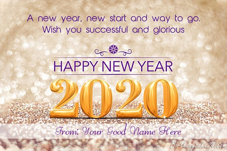 Get Off To A Great New Year 2020 With A 2020 New Year Greeting Card With Name Editing Enter Names On The 2020 New Year Card A New Year 2020 Wa