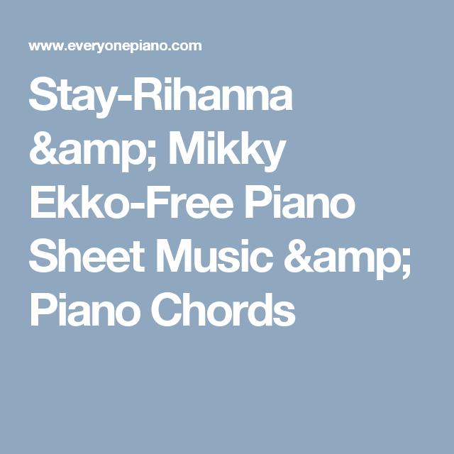 Stay-Rihanna & Mikky Ekko-Free Piano Sheet Music & Piano Chords ...