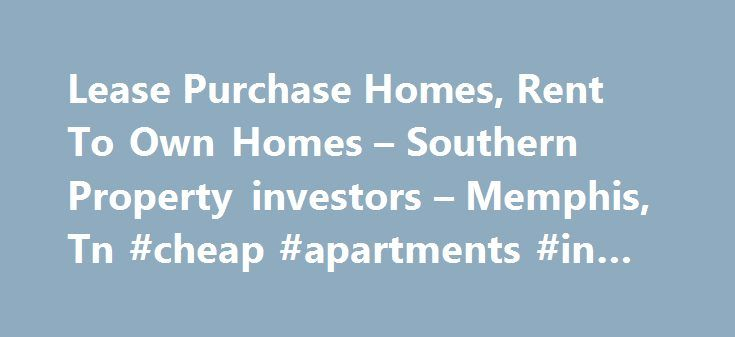 lease purchase homes rent to own homes u2013 southern property investors u2013 memphis tn