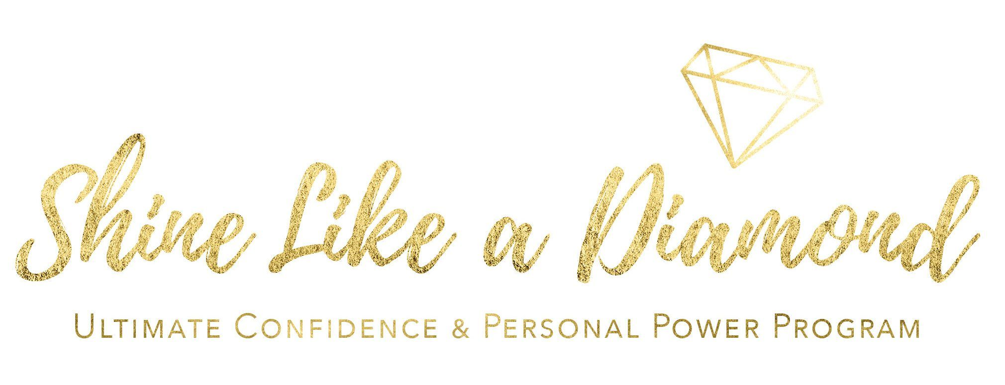 shine like a diamond Confidence Personal Power Pogram