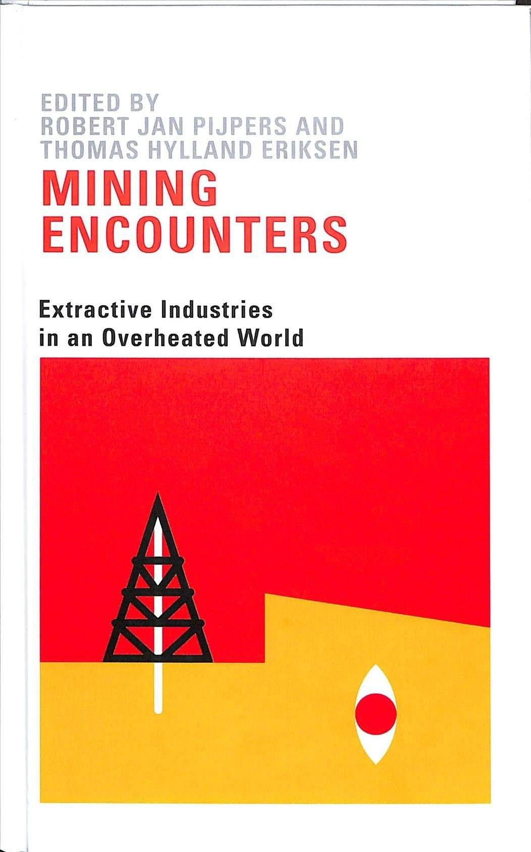Mining Encounters Extractive Industries In An Overheated World Coalfield Coal Mining Injustice