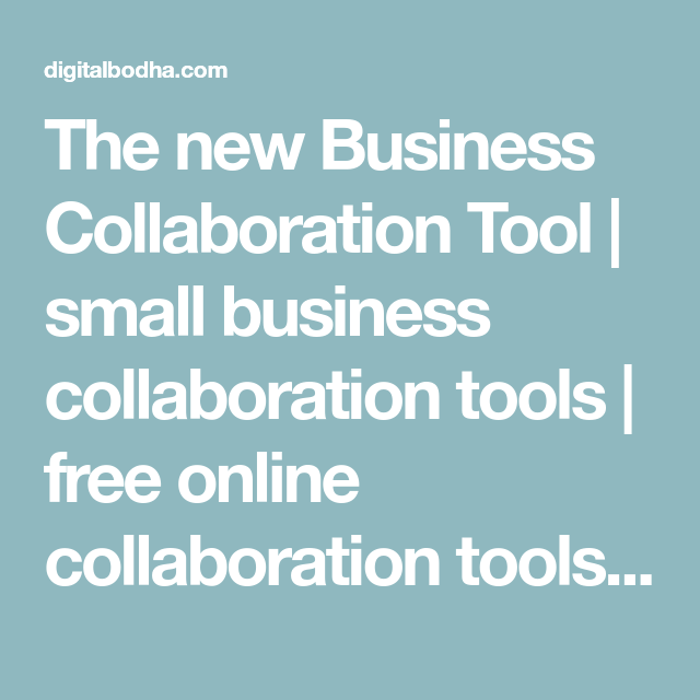 The new Business Collaboration Tool | small business collaboration