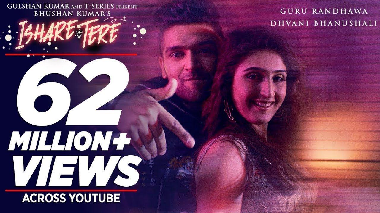 Ishare Tere Song Guru Randhawa Dhvani Bhanushali Directorgifty Bh Songs Bollywood Music Videos Bollywood Songs