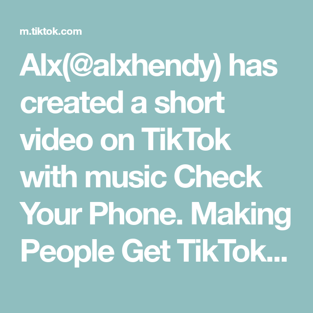 Alx Alxhendy Has Created A Short Video On Tiktok With Music Check Your Phone Making People Get Tiktok Famous Must Follow Airik Music Live Streaming Video