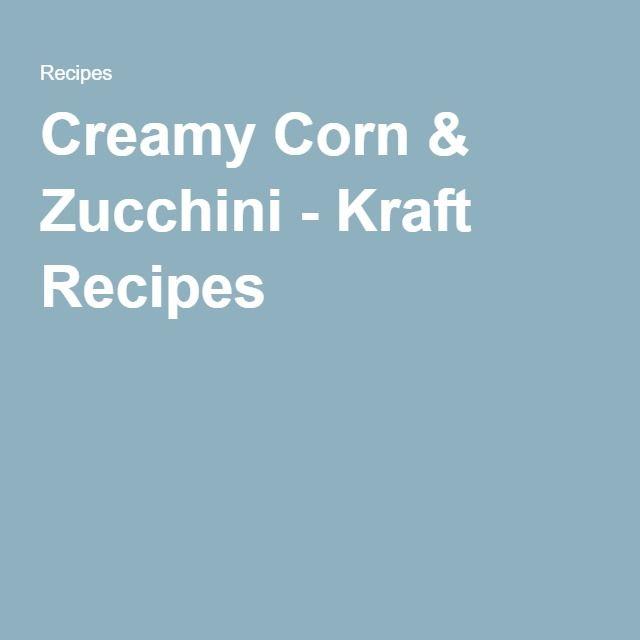 Creamy Corn & Zucchini - Kraft Recipes