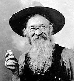 """John Perrett aka """"Potato Creek Johnny""""  Immigrated from Wales in 1883 at the age of 17.  He made his way to Deadwood, South Dakota and is credited for finding the biggest gold nugget in history.  The original nugget is kept in a Safe Deposit Box at a bank."""