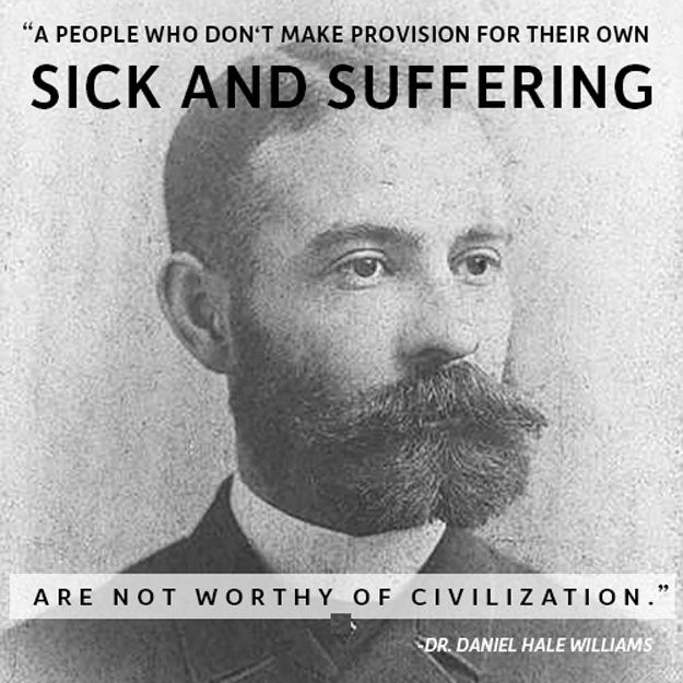Dr Daniel Hale Williams Quotes In 1913 Daniel Hale Williams Was